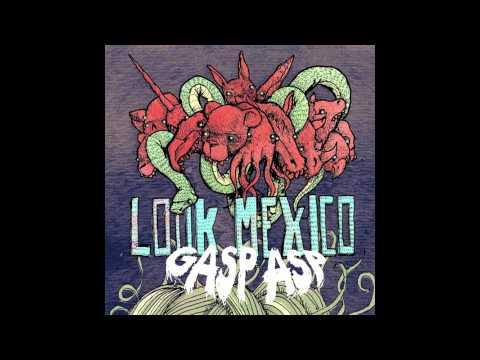 Look Mexico -
