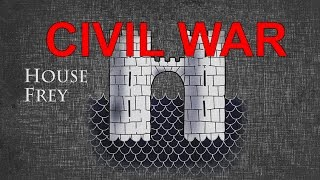 A Song of Ice and Fire: Frey Civil War