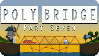 Poly Bridge Gameplay - #07 - Working on Ancient Ruins! - Let