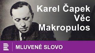 Karel Čapek: Věc Makropulos | MLUVENÉ SLOVO CZ