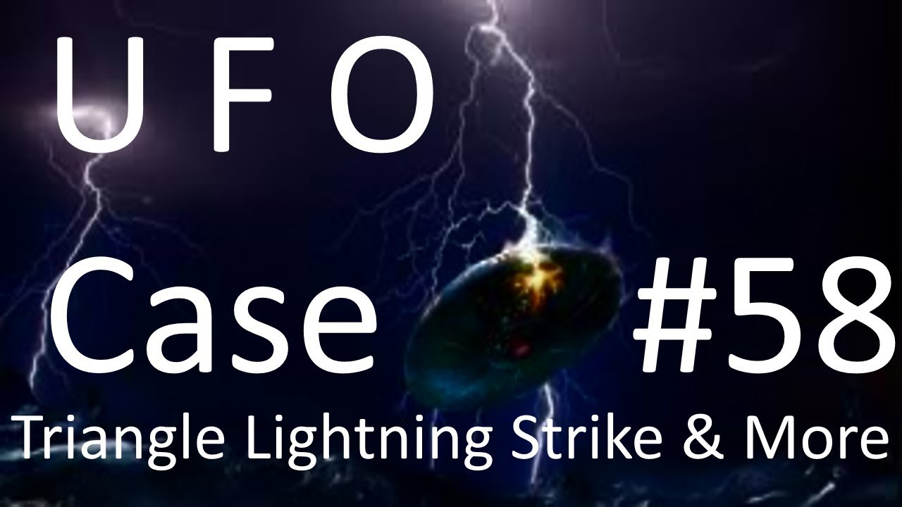 What? Triangle UFO hit by Lightning? - The Out There Channel UFO Case#58 (05May2018)