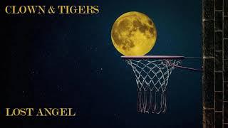 Clown & Tigers - Lost Angel (HQ)