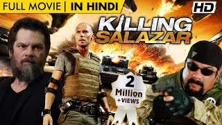 Ki**ing Salazar FULL HINDI ACTION MOVIE | NEW HOLLYWOOD ACTION MOVIE DUBBED IN HINDI | Steven Seagal