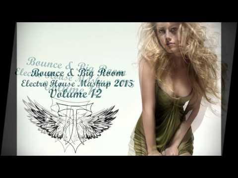 SNEAK PEEK: Bounce & Big Room  {Electro House Mashup 2015} Vol 12 OUT NOW ON MIXCLOUD