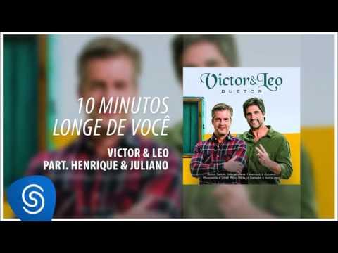 Victor & Leo - 10 minutos longe de você part. Henrique & Juliano (Duetos) [Áudio oficial]