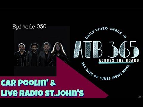 Episode 30   ATB 365   Car Pool & Live Radio St  John's
