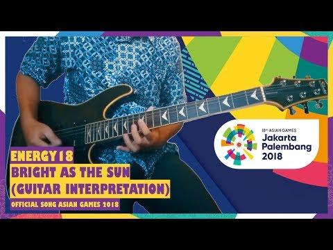 "Energy18 - Bright As The Sun (Official Song Asian Games 2018) ""Guitar Interpretation"""