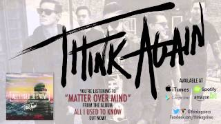 Think Again - Matter Over Mind