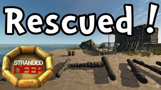 "Stranded Deep E22 ""RESCUED! Sorta..."" (1080p60 Gameplay / Walkthrough)"