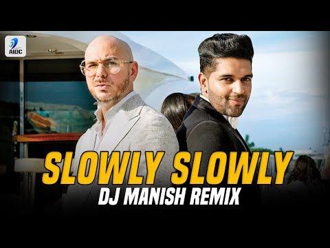 Slowly Slowly (Remix) | DJ Manish | Guru Randhawa Ft. Pitbull