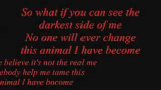 Repeat youtube video Three Days Grace - Animal I Have Become