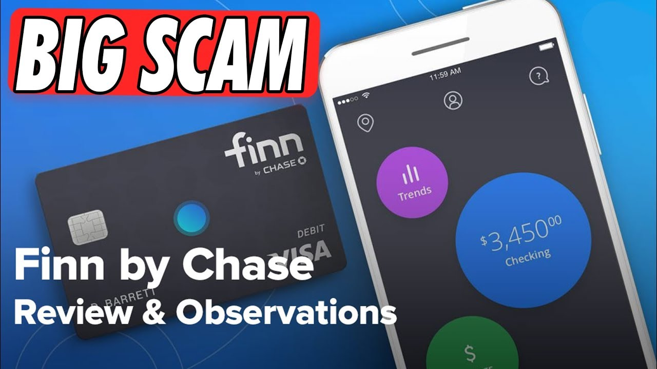 is the Finn by Chase Mobile Bank App a Scam