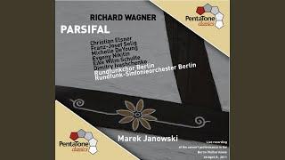 Parsifal: Act I: Wein und Brot des letzten Mahles (Chorus)