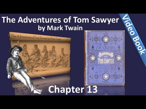 Chapter 13 - The Adventures of Tom Sawyer by Mark Twain - The Pirate Crew Set Sail