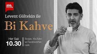 """Levent Gültekin ile """"Bi Kahve"""": Gönlümüzdeki siyasetçiler ve Ali Babacan"""