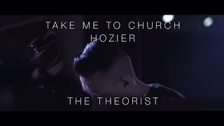 Hozier - Take Me To Church | The Theorist Piano Cover