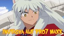 ♥ Pro7 Maxx strahlt InuYasha aus! ♥