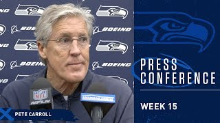 Seahawks Head Coach Pete Carroll Week 15 Friday Press Conference