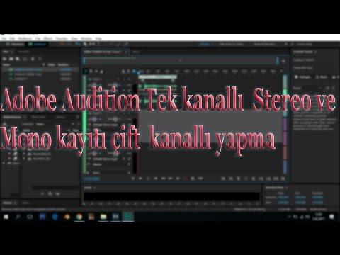 Adobe Audition Tek kanallı  Stereo ve Mono kayıtı çift  kanallı yapma