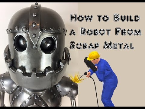 Time Lapse, How to Weld a Robot from Scrap Metal