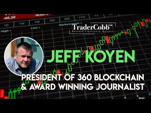 Jeff Koyen: President Of 360 BlockChain & Award Winning Journalist