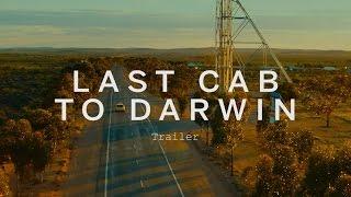 LAST CAB TO DARWIN Trailer | Festival 2015