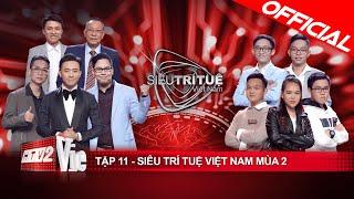 Siêu Trí Tuệ Việt Nam mùa 2 - Tập 11