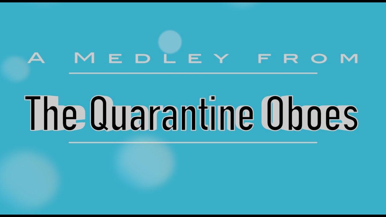 Quarantine Oboe Medley - 1 Year On