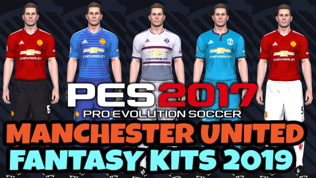 on sale fde25 16355 PES 2017 | MANCHESTER UNITED | FANTASY KITS 2019