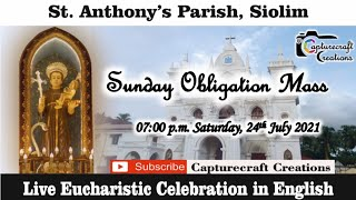 Sunday English Mass Live at 7pm on Saturday- 24th July 2021| St Anthony's Church Siolim