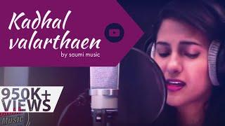 Kadhal Valarthaen - Cover by Saumi