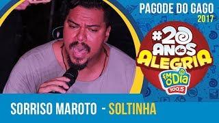 Soltinha - Sorriso Maroto - (Pagode do Gago #20AnosDeAlegria)
