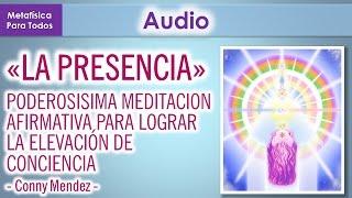 """LA PRESENCIA - PODEROSA MEDITACIÃ""""N AFIRMATIVA PARA LOGRAR L..."""