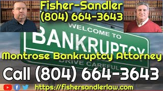 Montrose Bankruptcy Attorney - Call (804) 664-3643 Fisher-Sandler, LLC - FREE Consultation