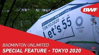 Badminton Unlimited 2019 | BWF Special Feature - Tokyo 2020 | BWF 2019