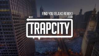 Zedd - Find You (Flaxo Remix)