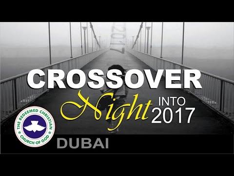 RCCG Dubai CROSSOVER NIGHT Into 2017