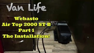 Van Life; Webasto Air Top 2000 ST B: The Intallation! Part 1(, 2016-01-03T15:00:01.000Z)