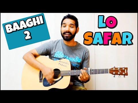 Lo Safar Guitar Chords Lesson (Baaghi 2) by Acoustic Pahadi   Jubin Nautiyal  