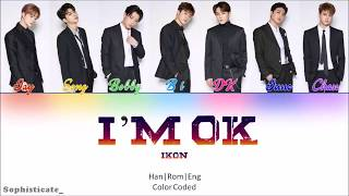 iKON (아이콘) - I'M OK (Color Coded Lyrics Eng_Rom_Han_가사)