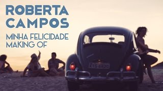 Roberta Campos - Minha Felicidade (Making Of)