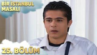 Bir İstanbul Masalı 25. Bölüm