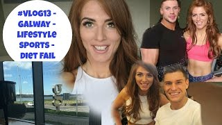 #VLOG13 - GALWAY - LIFESTYLE SPORTS - DIET FAIL