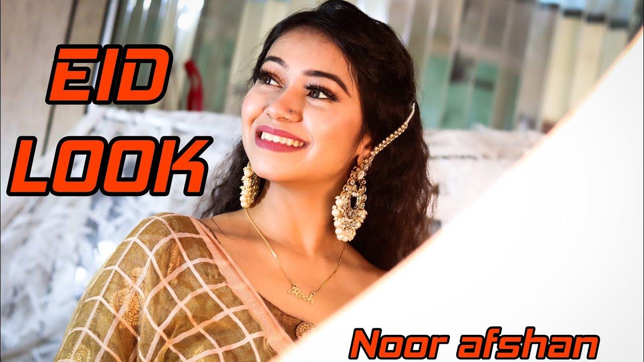 Eid look || Noor Afshan 🥰