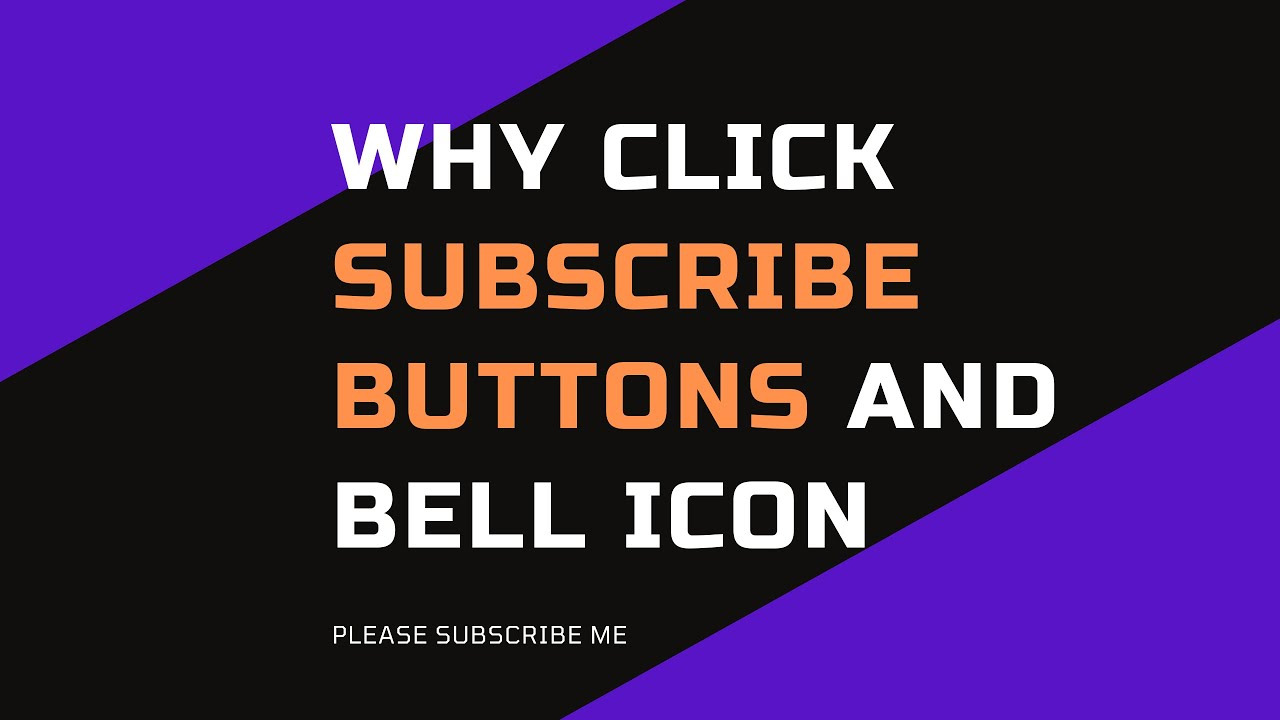 Why click subscribe buttons and bell icon