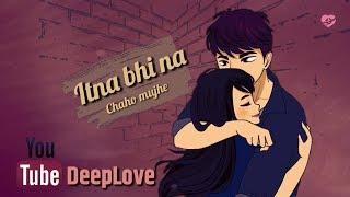Very Romantic Love Song ❤ | Itna Bhi Na Chaho 💕 | WhatsApp Status Video | Love | Romantic Song