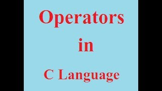 Operators in c language with examples | C Programming Series