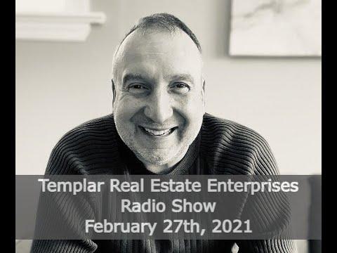 Templar Real Estate Radio Talk Show February 27, 2021