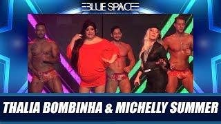 Blue Space Oficial - Michelly Summer e Thalia Bombinha - 02.03.19