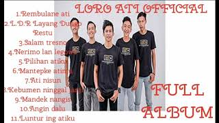 LORO ATI OFFICIAL Full album terbaru